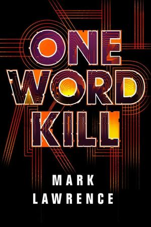 Mark_lawrence_one_word_kill