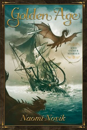 Naomi_novik_golden_%e2%80%8bage_and_other_stories