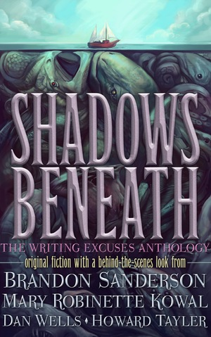 Brandon_sanderson_%c2%b7_mary_robinette_kowal_%c2%b7_howard_tayler_%c2%b7_dan_wells_shadows_%e2%80%8bbeneath
