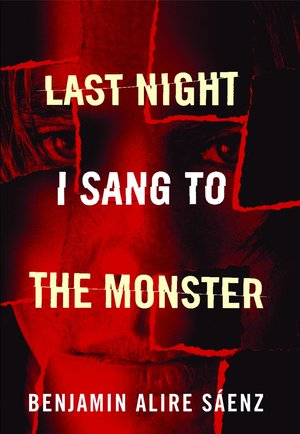 Benjamin_alire_s%c3%a1enz_last_%e2%80%8bnight_i_sang_to_the_monster