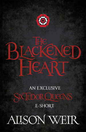 Alison_weir_the_%e2%80%8bblackened_heart