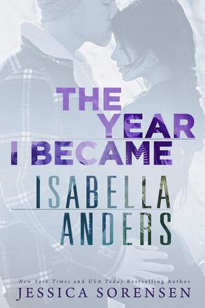 Jessica_sorensen_the_year_i_became_isabella_anders