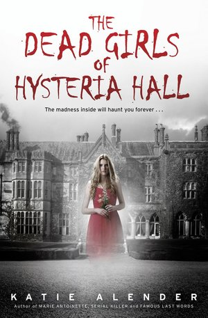 Katie_alender_the_dead_girls_of_hysteria_hall