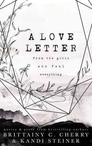 Brittainy_c._cherry_a_love_letter_from_the_girls_who_feel_everything
