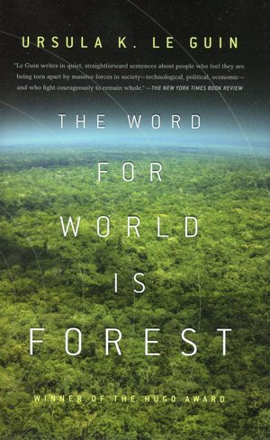 Ursula_k._le_guin_the_word_for_world_is_forest