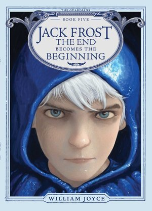 William_joyce_jack_%e2%80%8bfrost_the_end_becomes_the_beginning