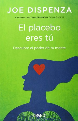 Joe_dispenza_el_placebo_eres_t%c3%ba