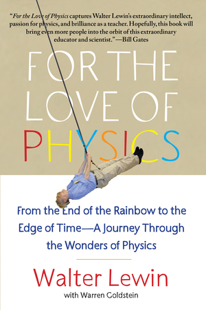Walter_lewin_%e2%80%93_warren_goldstein_for_the_love_of_physics