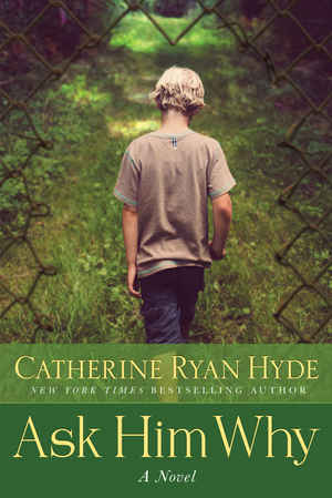 Catherine_ryan_hyde_ask_%e2%80%8bhim_why