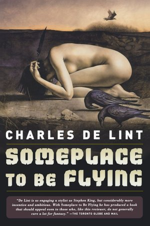 Charles_de_lint_someplace_to_be_flying