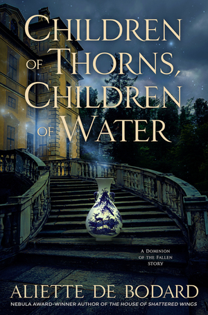 Aliette_de_bodard_children_of_thorns__children_of_water