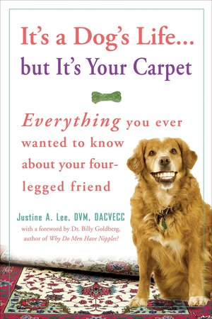 Justine_lee_it's_a_dog_life%e2%80%a6_but_it's_your_carpet