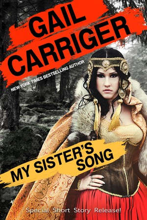 Gail_carriger_my_sister's_song