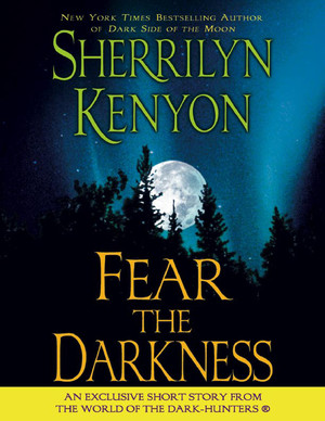 Sherrilyn_kenyon__fear_the_darkness