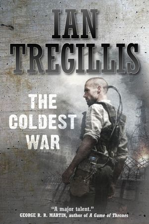 Ian_tregillis_the_coldest_war