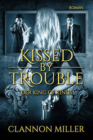 Clannon_miller_kissed_by_trouble_%e2%80%93_der_king_of_kings