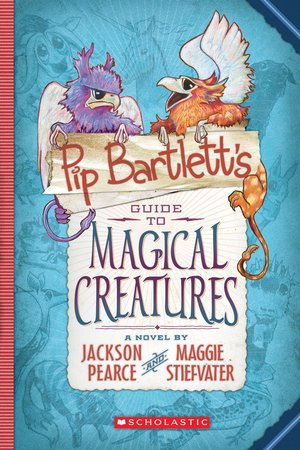 Maggie_stiefvater_pip_bartlett%e2%80%99s_guide_to_magical_creatures