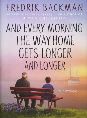 Fredrik_backman_and_every_morning_the_way_home_gets_longer_and_longer