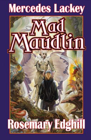 Mercedes_lackey_mad_maudlin