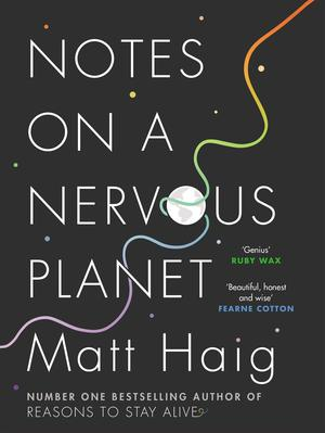 Matt_haig_notes_on_a_nervous_planet