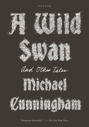 Michael_cunningham_a_%e2%80%8bwild_swan_and_other_tales