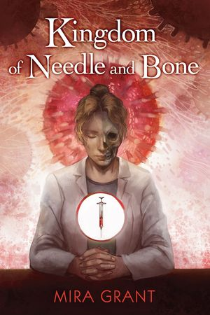 Mira_grant_kingdom_of_needle_and_bone