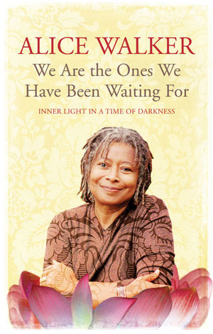 Alice_walker_we_%e2%80%8bare_the_ones_we_have_been_waiting_for
