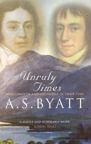 A._s._byatt_unruly_%e2%80%8btimes_wordsworth_and_coleridge_in_their_time