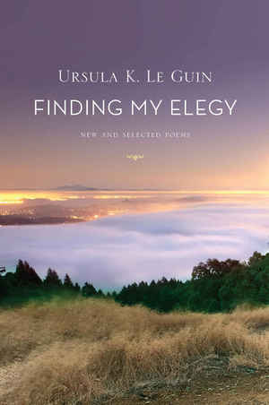 Ursula_k._le_guin_finding_my_elegy