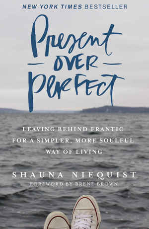 Shauna_niequist__present_over_perfect