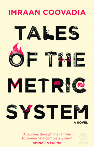 Imraan_coovadia_tales_of_the_metric_system