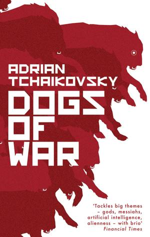 Adrian_tchaikovsky_dogs_of_war