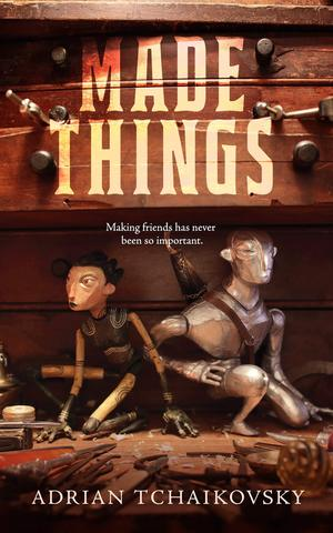Adrian_tchaikovsky_made_things
