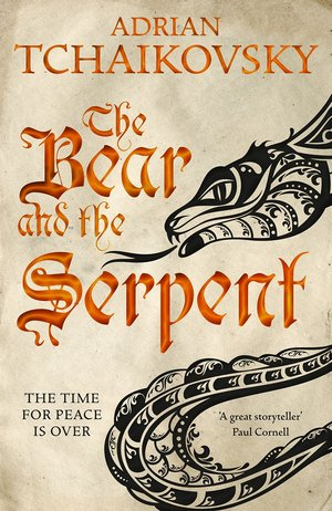 Adrian_tchaikovsky_the_bear_and_the_serpent