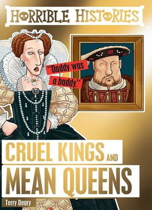 Terry_deary__cruel_kings_and_mean_queens