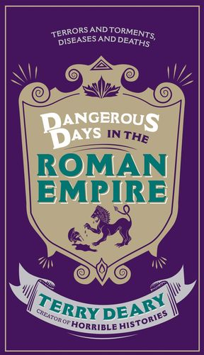Terry_deary_dangerous_days_in_the_roman_empire