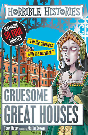 Terry_deary_gruesome_great_houses
