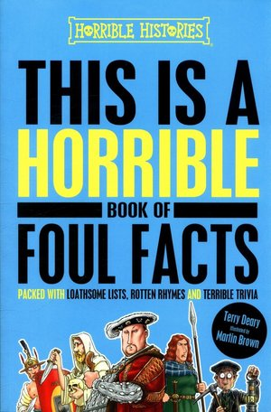 Terry_deary_this_is_a_horrible_book_of_foul_facts