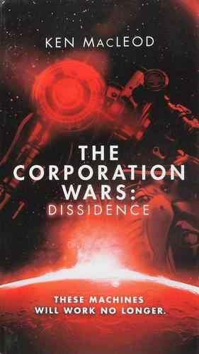 Ken_macleod_the_corporation_wars_dissidence