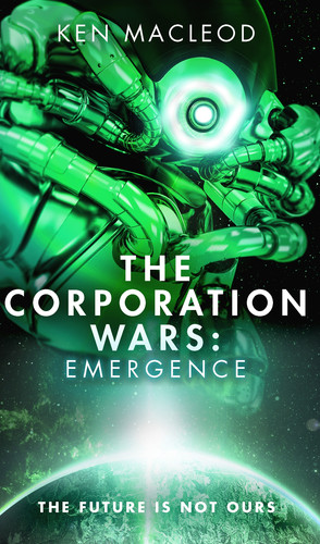 Ken_macleod_the_corporation_wars_emergence