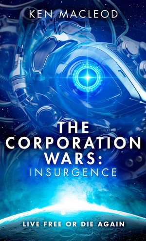 Ken_macleod_the_corporation_wars_insurgence