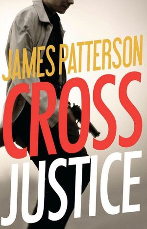 James_patterson_cross_justice