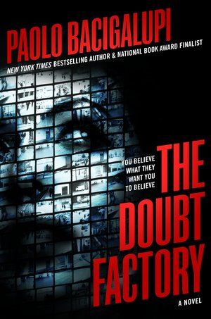 Paolo_bacigalupi_the_doubt_factory