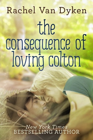 Rachel_van_dyken_the_consequence_of_loving_colton