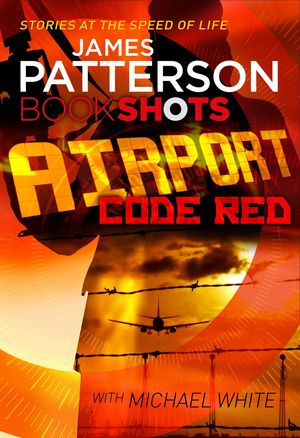 James_patterson_-_michael_white_airport_%e2%80%8b-_code_red