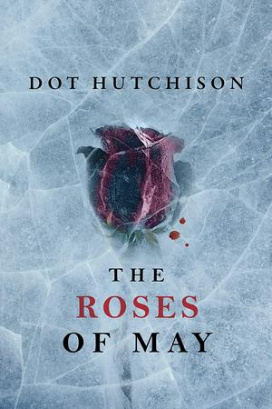 Dot_hutchison_the_roses_of_may