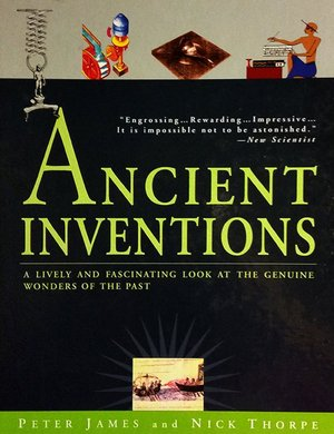 Peter_james_%e2%80%93_nick_thorpe_ancient_inventions