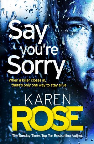 Karen_rose_say_you're_sorry