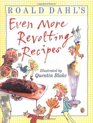 Roald_dahl_%c2%b7_felicity_dahl_roald_%e2%80%8bdahl's_even_more_revolting_recipes