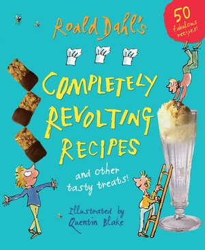 Roald_dahl_roald_%e2%80%8bdahl's_completely_revolting_recipes